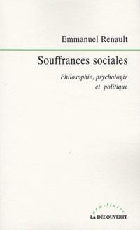 Souffrances sociales : Philosophie, psychologie et politique