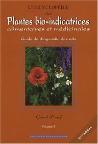 L'encyclopédie des plantes bio-indicatrices alimentaires et médicinales