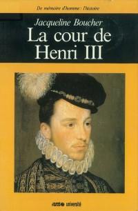 La Cour de Henri III