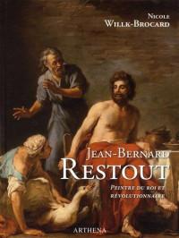 Jean-Bernard Restout : 1732-1796. Peintre du roi et révolutionnaire