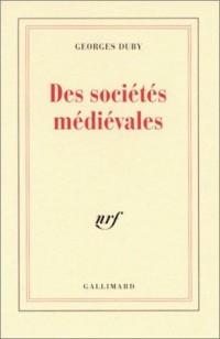 Des sociétés médiévales. Leçon inaugurale au collège de France