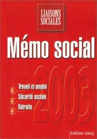 Mémo social : Travail et emploi - Sécurité sociale - Retraite