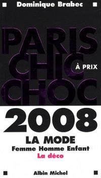 Paris chic à prix choc : La mode femme homme enfant - La déco