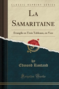 La Samaritaine: Évangile En Trois Tableaux, En Vers (Classic Reprint)