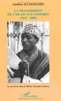 La transmission de l'Islam aux Comores (1933-2000) : Le cas de la ville de Mbéni (Grande-Comore)