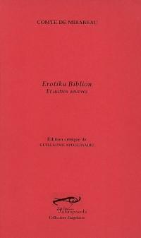 Erotika Biblion : Et autres oeuvres