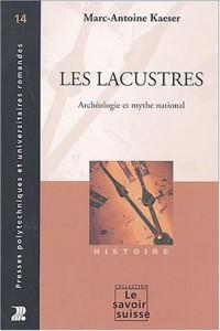 Les lacustres : Archéologie et mythe national