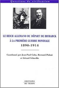 Le Reich allemand du départ de Bismarck à la Première Guerre mondiale, 1890-1914