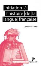 Initiation à l'Histoire de Langue Française Poche