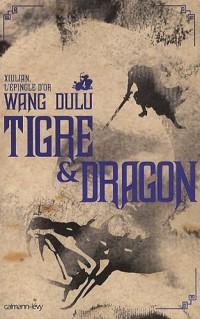 Tigre et Dragon, Tome 4 : Xiulian, l'épingle d'or