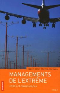 Management de l'extrême : Tome 2
