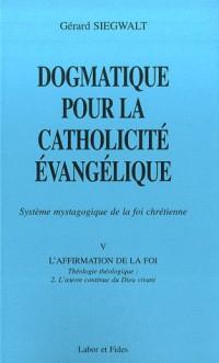 Dogmatique pour la catholicité évangélique : Tome V/2