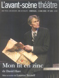 L'Avant-Scène théâtre, N° 1203 : Mon lit en zinc