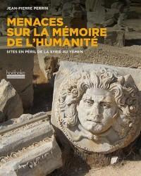 Menaces sur la mémoire de l'humanité