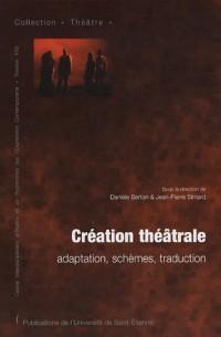 Création théâtrale : Adaptation, schèmes, traduction