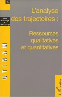 Utinam n.4. l'analyse des trajectoires : ressources qualitatives et quantitatives