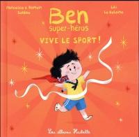 Ben, super-héros - Vive le sport !