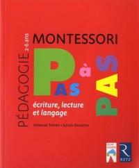 Montessori pas à pas - Écriture, lecture et langage / 2-6 ans