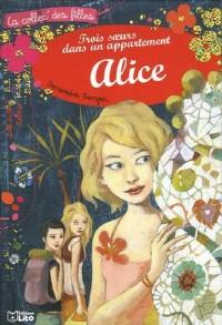 Trois soeurs dans un appartement, Tome 3 : Alice
