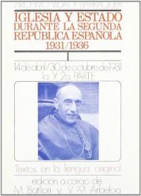 Arxiu Vidal i Barraquer. Església i Estat durant la Segona República Espanyola, 1931-1936. Volum I