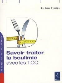 Savoir traiter la boulimie : Avec le TCC