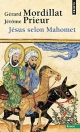 Jésus selon Mahomet [Poche]