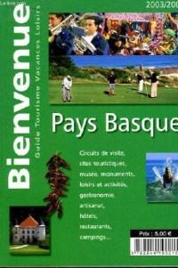 Bienvenue. pays basque 2003 / 2004