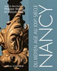 Nancy, du Moyen Age au XXIe siècle