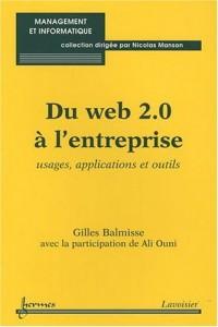 Du Web 2.0 à l'entreprise : Usages, applications et outils