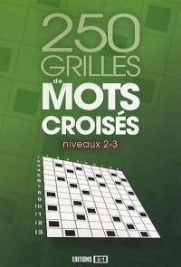 250 grilles de mots croisés : Niveaux 2-3