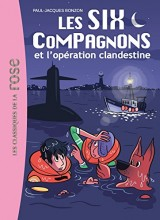 LES SIX COMPAGNONS T8 L'OPERATION CLANDESTINE [Poche]