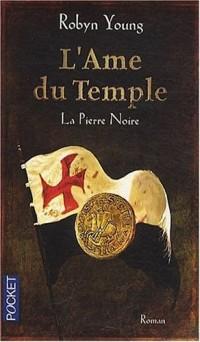 L'Ame du Temple, Tome 2 : La Pierre Noire