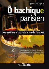 Ô bachique parisien