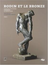 Rodin et le bronze : catalogue des oeuvres conservées au Musée Rodin en 2 Tomes