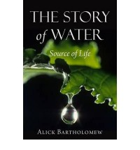 [ THE STORY OF WATER SOURCE OF LIFE BY BARTHOLOMEW, ALICK](AUTHOR)PAPERBACK