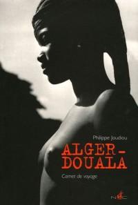 Alger-Douala : Carnet de voyage