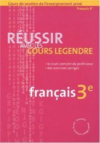 Réussir avec les cours Legendre : Français, 3e