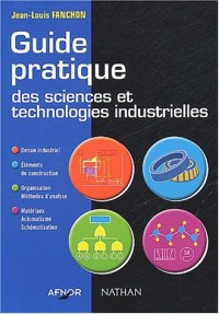 Guide pratique des sciences et technologies industrielles, lycées techniques
