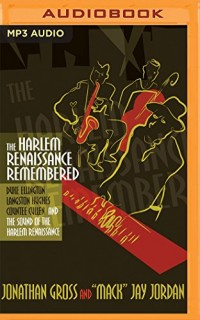 The Harlem Renaissance Remembered: Duke Ellington, Langston Hughes, Countee Cullen and the Sound of the Harlem Renaissance