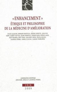 «Enhancement» Éthique et philosophie de la médecine d'amélioration