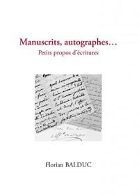 Manuscrits, Autographes .... Petits Propos d'Écritures