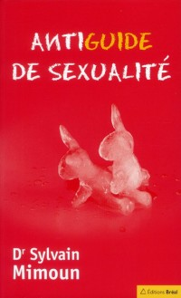 Antiguide de Sexualite