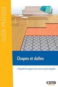 Chapes et dalles: Préparation du support, mise en oeuvre et points singuliers