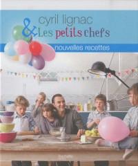 Cyril Lignac et les petits chefs. Nouvelles recettes
