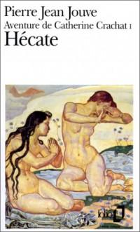 Aventure de Catherine Crachat, tome 1 : Hécate