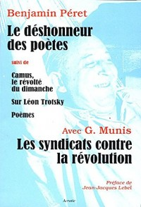 Le Deshonneur des Poetes / les Syndicats Contre la Revolution