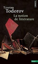 La notion de littérature : Et autres essais [Poche]
