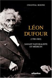 Léon Dufour (1780-1865) : Savant naturaliste et médecin