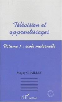 Télévision et apprentissages. Volume 1, Ecole maternelle