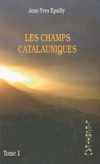 Les champs Catalauniques : Tome 1
